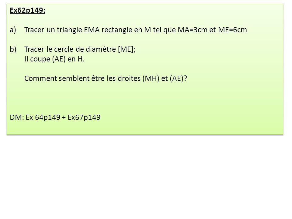 Ex62p149: Tracer un triangle EMA rectangle en M tel que MA=3cm et ME=6cm. Tracer le cercle de diamètre [ME];